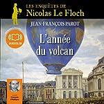 L'année du volcan (Les enquêtes de Nicolas Le Floch 11) | Jean-François Parot