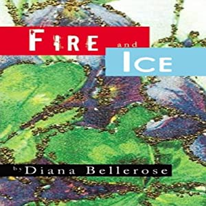 Fire and Ice | [Diana Bellerose]