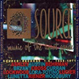 Source Records 1-6: Music of the Avant Garde, 1968-1971