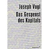 """Das Gespenst des Kapitalsvon """"Joseph Vogl"""""""