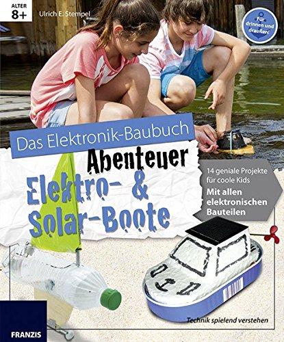 das-grosse-baubuch-abenteuer-elektro-solar-boote-14-spannende-projekte-zum-selberbauen-inklusive-all