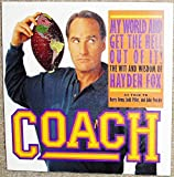 img - for Coach: My World and Get the Hell Out of It: The Wit and Wisdom of Hayden Fox book / textbook / text book