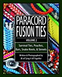 img - for Paracord Fusion Ties - Volume 2: Survival Ties, Pouches, Bars, Snake Knots, and Sinnets book / textbook / text book