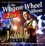 Nathan Carter The Wagon Wheel Show Live CD