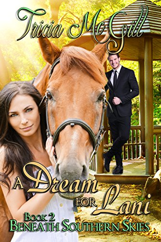 Book: A Dream for Lani (Beneath Southern Skies Book 2) by Tricia McGill
