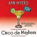 Cinco de Mayhem: A Sante Fe Cafe Mystery Audiobook by Ann Myers Narrated by Cris Dukehart
