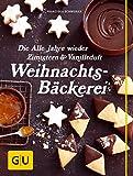 Die Alle Jahre wieder Zimtstern und Vanilleduft Weihnachtsb�ckerei (GU Themenkochbuch)