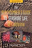 The Beachcombers Guide to Seashore Life of California REVISED