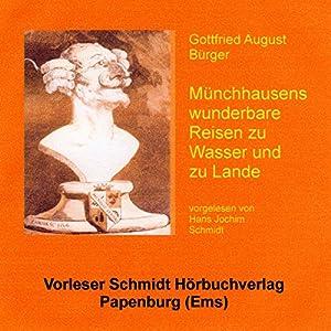 Münchhausens wunderbare Reisen zu Wasser und zu Lande Hörbuch