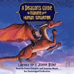 A Dragon's Guide to Making Your Human Smarter: A Dragon's Guide | Laurence Yep,Joanne Ryder