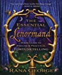 The Essential Lenormand: Your Guide t...