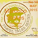 Travel Tales Collections: Morocco & North Africa Audiobook by Michael Brein Narrated by Gary Roelofs