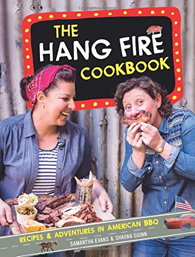 the-hang-fire-cookbook-recipes-and-adventures-in-american-bbq