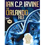 The Orlando File  (Book One): A Page-Turning, Mystery & Detective Medical Thriller Conspiracy Free Ebookby Ian C.P. Irvine