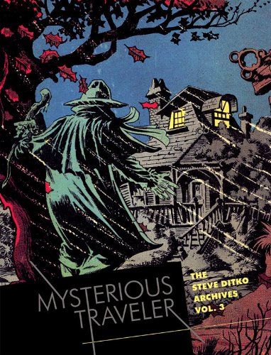 Mysterious Traveler: The Steve Ditko Archives (Vol. 3) (The Steve Ditko Archives)
