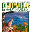 Deathworld 2 (       UNABRIDGED) by Harry Harrison Narrated by Christian Rummel