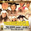 Ticonderoga the Series: Season 1, Vol. 2 Audiobook by  Jerry Robbins Narrated by Jerry Robbins, J. T. Turner, Joseph Zamparelli, Dashiell Evett,  The Colonial Radio Players