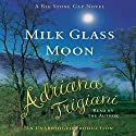 Milk Glass Moon: The Big Stone Gap Trilogy, Book 3 Audiobook by Adriana Trigiani Narrated by Adriana Trigiani