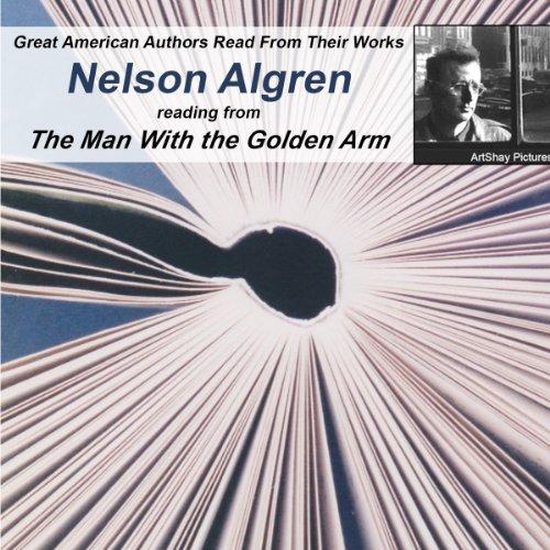 Great American Authors Read from Their Works, Volume 2: Nelson Algren Reading from The Man With the Golden Arm PDF