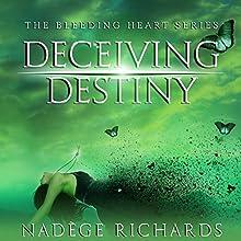 Deceiving Destiny: Bleeding Heart, Book 2 Audiobook by Nadège Richards Narrated by James Patrick Cronin, Brittany Pressley