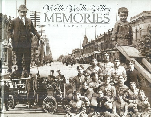 Walla Walla Valley Memories: The Early Years