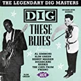 The Legendary Dig Masters Vol.2: Dig These Blues