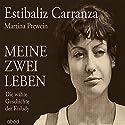 Meine zwei Leben: Die wahre Geschichte der Eislady Hörbuch von Estibaliz Carranza, Martina Prewein Gesprochen von: Ursula Berlinghof