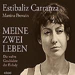 Meine zwei Leben: Die wahre Geschichte der Eislady | Estibaliz Carranza,Martina Prewein
