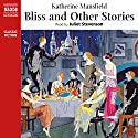 Bliss & Other Stories (       UNABRIDGED) by Katherine Mansfield Narrated by Juliet Stevenson