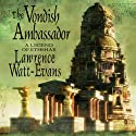 The Vondish Ambassador Audiobook by Lawrence Watt-Evans Narrated by Scott Slocum