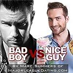 Bad Boy vs. Nice Guy | Marc Summers