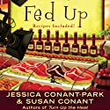 Fed Up: A Gourmet Girl Mystery, Book 4