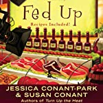 Fed Up: A Gourmet Girl Mystery, Book 4 (       UNABRIDGED) by Susan Conant, Jessica Park Narrated by Kim McKean
