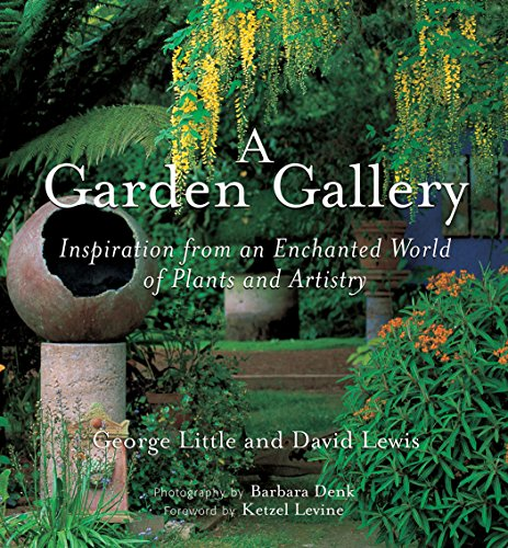 A Garden Gallery: Inspiration from an Enchanted World of Plants and Artistry