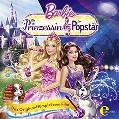 Barbie: Die Prinzessin und der Popstar - Das Original-H�rspiel zum Film