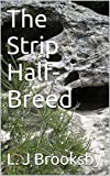 img - for The Strip Half-Breed book / textbook / text book