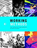 img - for Working Methods: Comic Creators Detail Their Storytelling And Artistic Processes book / textbook / text book