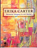 Erika Carter: Personal Imagery in Art Quilts (1564771474) by Erika Carter