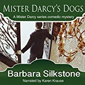 Mister Darcy's Dogs: Pride and Prejudice Contemporary Novella (Mister Darcy Series by Barbara Silkstone) (Volume 1) | Barbara Silkstone