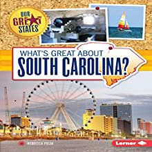 What's Great About South Carolina? Audiobook by Rebecca Felix Narrated by  Intuitive