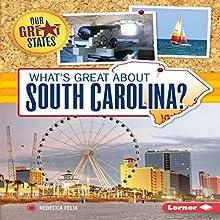 What's Great About South Carolina? | Livre audio Auteur(s) : Rebecca Felix Narrateur(s) :  Intuitive