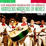 Marvelous Mariachis Of Mexico Vol. 2 (Digitally Remastered)