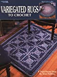Anne Halliday Variegated Rugs to Crochet
