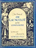 The Story of Sir Launcelot and His Companions (0684183137) by Howard Pyle