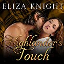 Highlander's Touch: Highland Bound, Book 4 Audiobook by Eliza Knight Narrated by Antony Ferguson