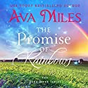 The Promise of Rainbows: Dare River Book 4 Audiobook by Ava Miles Narrated by Em Eldridge