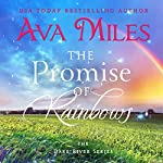 The Promise of Rainbows: Dare River Book 4 | Ava Miles