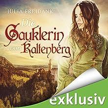 Die Gauklerin von Kaltenberg Hörbuch von Julia Freidank Gesprochen von: Julia Freidank