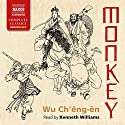 Monkey (       UNABRIDGED) by Wu Ch'êng-ên, Arthur Waley - translator Narrated by Kenneth Williams