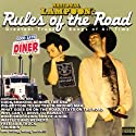 Rules of the Road: Greatest Truckers' Songs of All Time Performance by National Lampoon Narrated by Mason Brown, Pete Mitchell, Steve Brykman